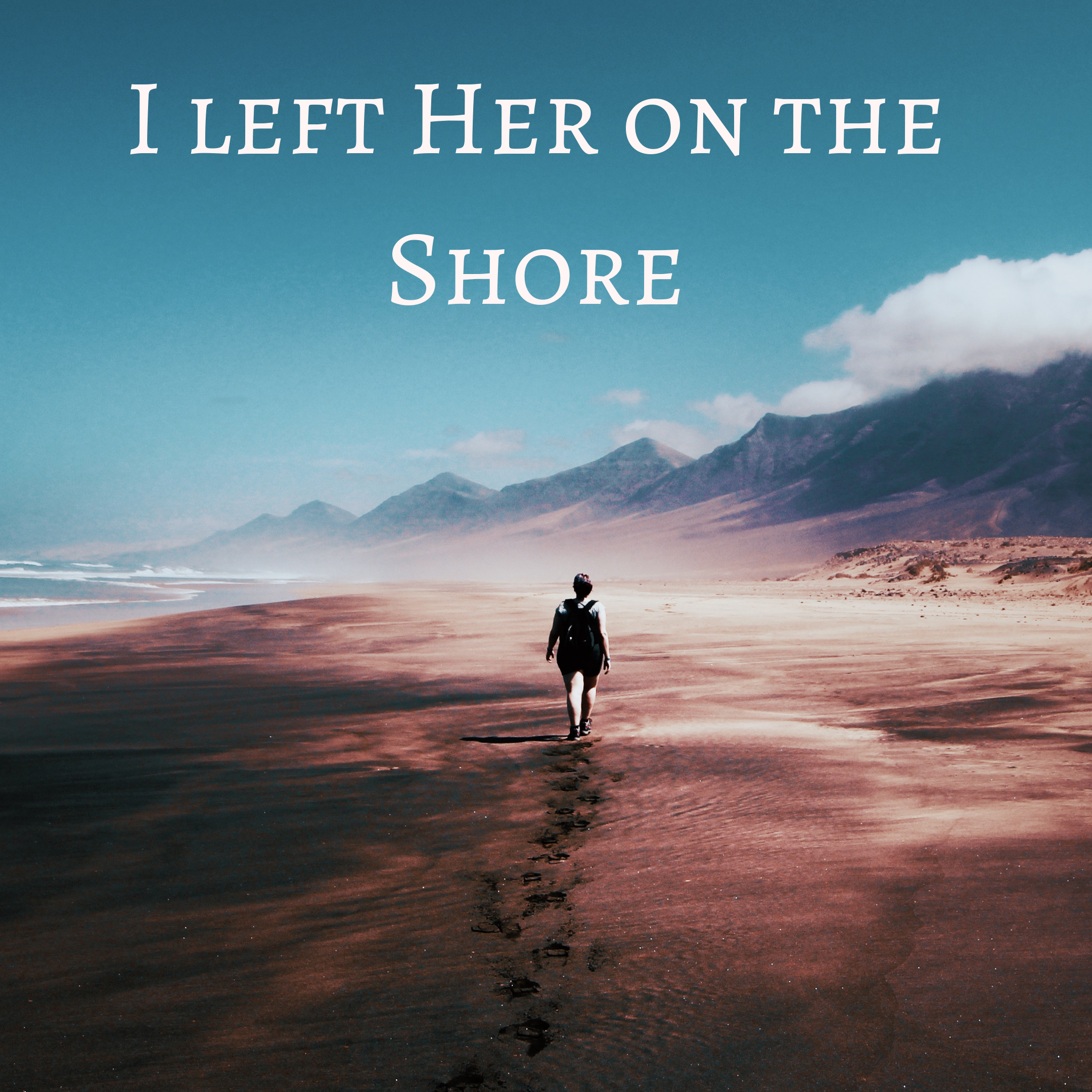 I left Her on the Shore