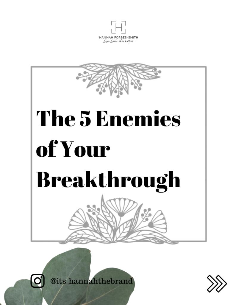 The 5 Enemies of Your Breakthrough